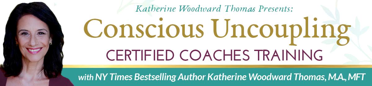 conscious uncoupling coaches training with katherine woodward thomas
